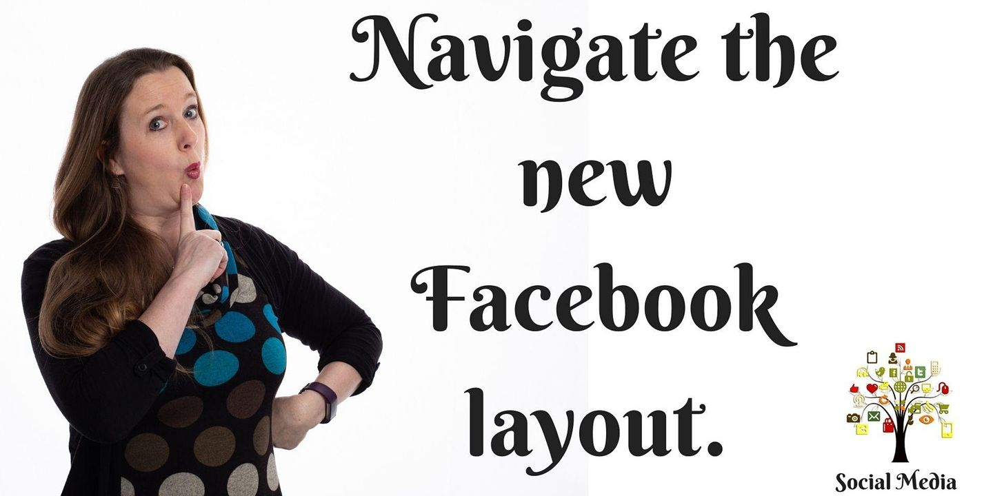 How To Navigate Your Way Around Facebook's New Layout