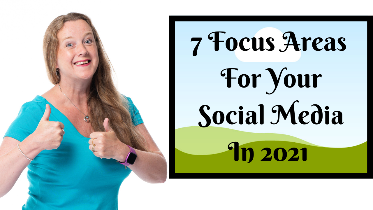 7 Focus Areas For Your Social Media in 2021