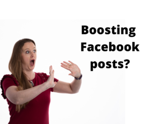 Stop Boosting! Think twice before you boost your Facebook posts