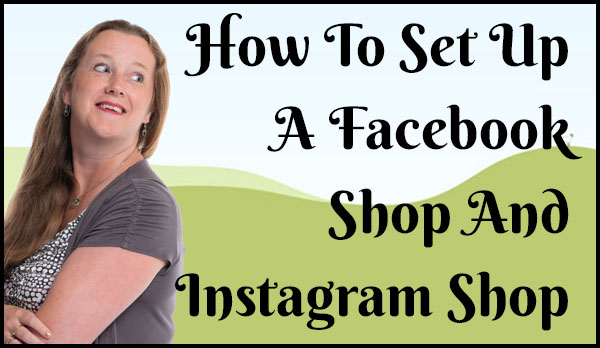 How To Set Up a facebook shop and instagram shop